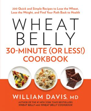 Book cover Wheat Belly 30-Minute (Or Less!) Cookbook 200 Quick and