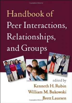 Couverture du livre Handbook of Peer Interactions, Relationships, and Groups (Social, Emotional, and Personality Development in Context)