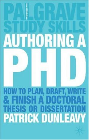 Book cover Authoring a PhD Thesis: How to Plan, Draft, Write and Finish a Doctoral Dissertation
