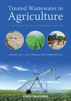 Book cover Treated Wastewater in Agriculture: Use and impacts on the soil environments and crops