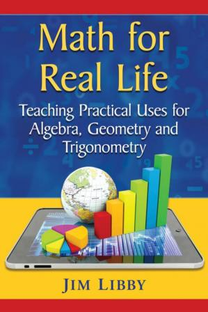 Book cover Math for Real Life: Teaching Practical Uses for Algebra, Geometry and Trigonometry