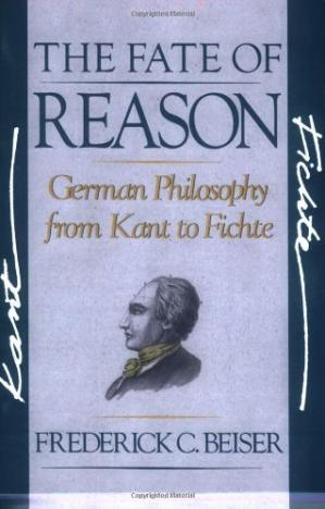 Book cover The Fate of Reason: German Philosophy from Kant to Fichte