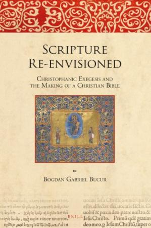 Couverture du livre Scripture Re-envisioned: Christophanic Exegesis and the Making of a Christian Bible