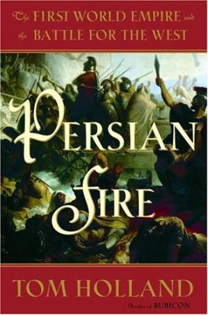 Book cover Persian Fire: The First World Empire and the Battle for the West
