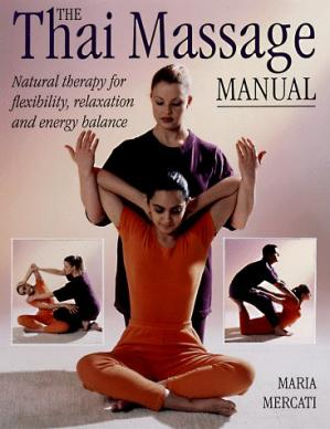 Book cover The Thai Massage Manual: Natural Therapy for Flexibility, Relaxation and..