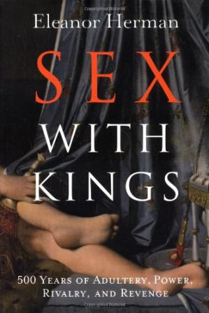 Portada del libro Sex with Kings: 500 Years of Adultery, Power, Rivalry, and Revenge