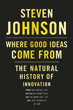 Book cover Where Good Ideas Come From: The Natural History of Innovation