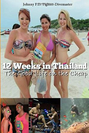Book cover 12 Weeks in Thailand: The Good Life on the Cheap