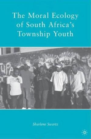Kitap kapağı The Moral Ecology of South Africa's Township Youth