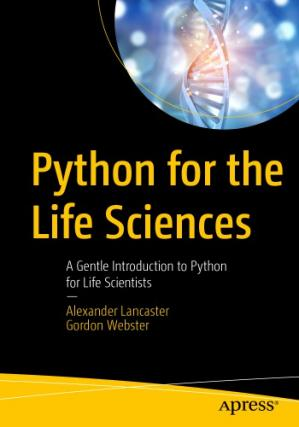 Book cover Python for the Life Sciences: A Gentle Introduction to Python for Life Scientists