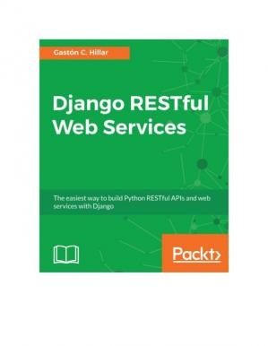 Book cover Django RESTful Web Services: The easiest way to build Python RESTful APIs and web services with Django