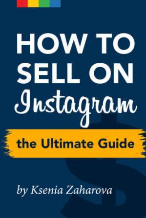 Book cover How to Sell on Instagram: The Ultimate Guide