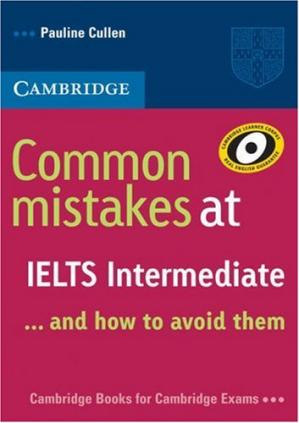 Book cover Common Mistakes at IELTS Intermediate:  And How to Avoid Them