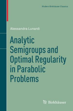 Book cover Analytic semigroups and optimal regularity in parabolic problems
