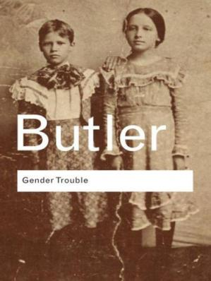 Book cover Gender Trouble: Feminism and the Subversion of Identity (Routledge Classics Edition)