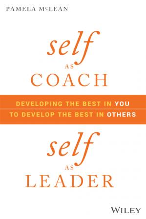 पुस्तक कवर Self as Coach, Self as Leader: Developing the Best in You to Develop the Best in Others