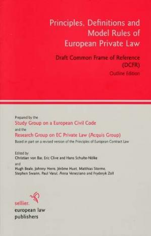 Buchdeckel Principles, Definitions and Model Rules of European Private Law: Draft Common Frame of Reference (DCFR), Outline Edition