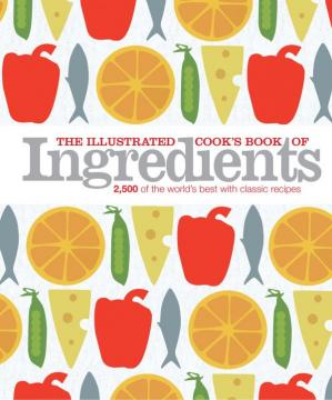 Εξώφυλλο βιβλίου The Illustrated Cook's Book of Ingredients