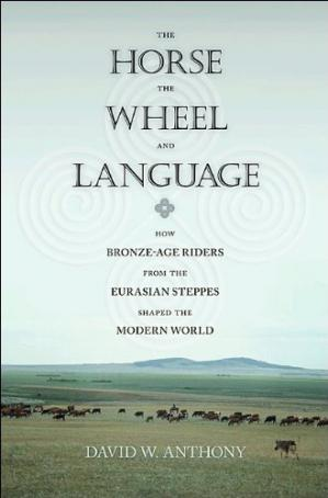 Обложка книги The Horse, the Wheel, and Language: How Bronze-Age Riders from the Eurasian Steppes Shaped the Modern World