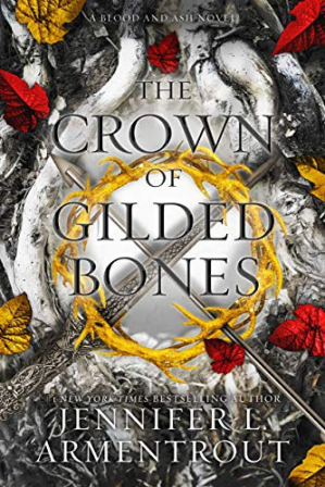 Book cover The Crown of Gilded Bones: A Blood and Ash Novel