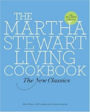 表紙 The Martha Stewart Living Cookbook: The New Classics