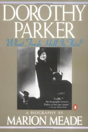 Book cover Dorothy Parker: What Fresh Hell Is This?