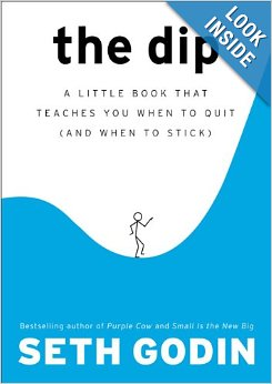 Book cover The Dip: A Little Book That Teaches You When to Quit (and When to Stick)