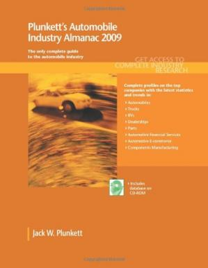 Обкладинка книги Plunkett's Automobile Industry Almanac 2009: the Only Comprehensive Guide to Automotive Companies and Trends