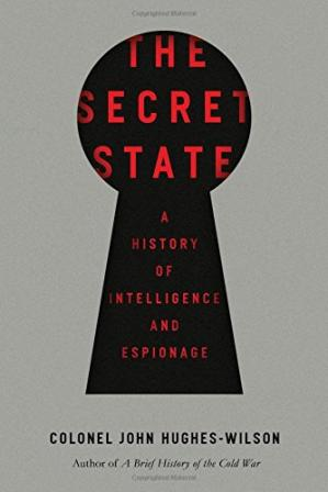 Portada del libro The Secret State: A History of Intelligence and Espionage