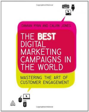 Book cover The Best Digital Marketing Campaigns in the World: Mastering the Art of Customer Engagement