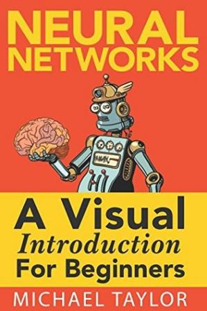Buchdeckel Neural Networks: A Visual Introduction for Beginners