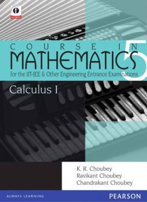 Book cover Calculus 1 Course in Mathematics for the IIT JEE and Other Engineering Exams