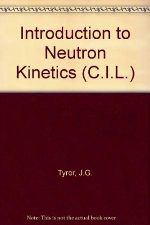 Book cover An Introduction to the Neutron Kinetics of Nuclear Power Reactors. Nuclear Engineering Division