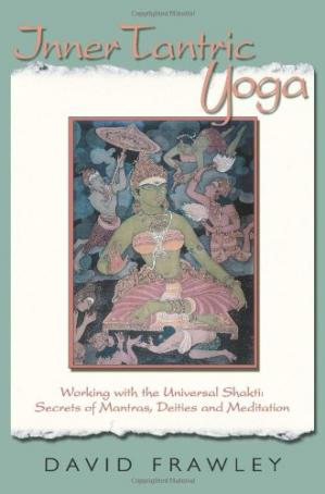 Book cover Inner Tantric Yoga: Working with the Universal Shakti: Secrets of Mantras, Deities, and Meditation