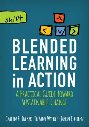 Book cover Blended Learning in Action: A Practical Guide Toward Sustainable Change