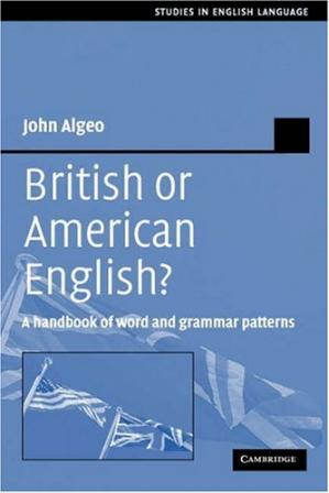 Sampul buku British or American English?: A Handbook of Word and Grammar Patterns (Studies in English Language)