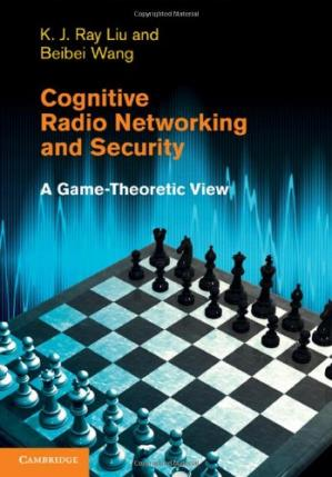 Okładka książki Cognitive Radio Networking and Security A Game Theoretic View