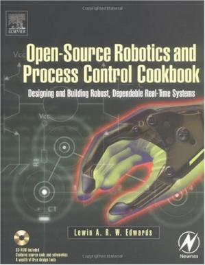 Book cover Open-source robotics and process control cookbook: designing and building robust, dependable real-time systems