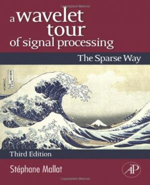 غلاف الكتاب A Wavelet Tour of Signal Processing: The Sparse Way