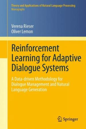 Okładka książki Reinforcement Learning for Adaptive Dialogue Systems: A Data-driven Methodology for Dialogue Management and Natural Language Generation