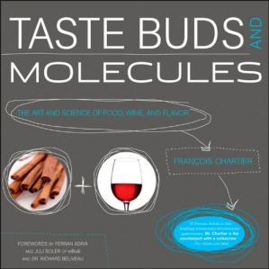 A capa do livro Taste Buds and Molecules: The Art and Science of Food, Wine, and Flavor
