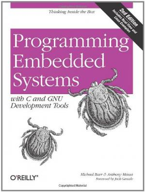 Book cover Programming Embedded Systems: With C and GNU Development Tools, 2nd Edition