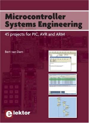 Book cover Microcontroller Systems Engineering: 45 Projects for PIC, AVR and ARM