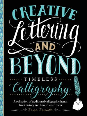 Buchdeckel Creative Lettering and Beyond: Timeless Calligraphy: A collection of traditional calligraphic hands from history and how to write them