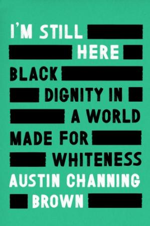 Обложка книги I'm Still Here: Black Dignity in a World Made for Whiteness