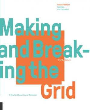 Book cover Making and breaking the grid : a graphic design layout workshop