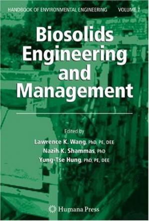 Book cover Biosolids Engineering and Management (Handbook of Environmental Engineering Volume 7)