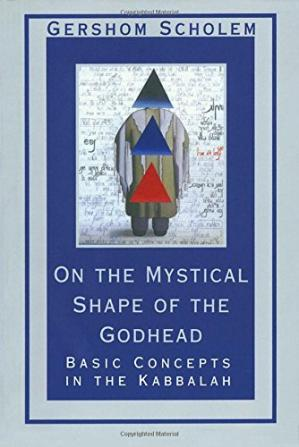 Обкладинка книги On the Mystical Shape of the Godhead: Basic Concepts in the Kabbalah
