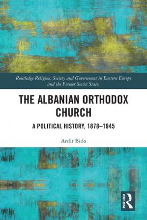 Book cover The Albanian Orthodox Church: A Political History, 1878-1945