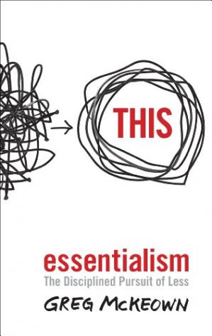 Обкладинка книги Essentialism: The Disciplined Pursuit of Less